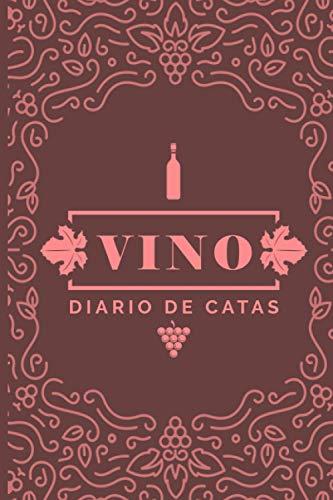 Vino diario de catas: Cuaderno para registrar notas de cata de vino. Ideal para amantes y profesionales del vino. 100 paginas en papel crema.