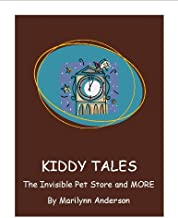 KIDDY TALES ~~ THE INVISIBLE PET STORE ~~ Plus The Fancy Fantasy Teddy Bear, The Double-Whammy Frog Prince, Poor Snail, an...