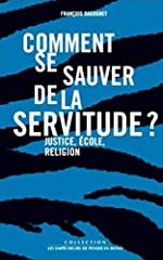 Comment se sauver de la servitude ? de F. Dagognet