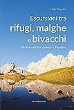 Escursioni tra rifugi, malghe e bivacchi. 30 itinerari tra Veneto e Trentino