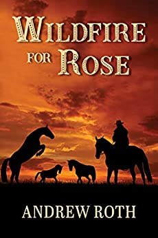 Wildfire for Rose by [Andrew Roth]