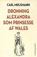 Dronning Alexandra som prinsesse af Wales