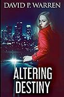 Altering Destiny: Large Print Edition