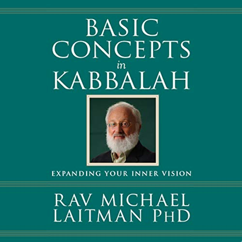 Basic Concepts in Kabbalah Audiobook By Rav Michael Laitman PhD cover art
