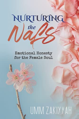 Nurturing the Nafs: Emotional Honesty for the Female Soul