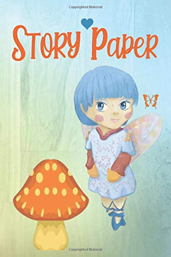 Story Paper: Beautiful Fairy Fantasy Angel Princess- Story Paper Notebook, Handwriting Composition Journal with Picture Space for Writing Drawing Sketching - Perfect Gift For Kids Teens and Adults