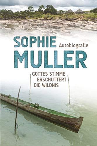 Sophie Muller: Gottes Stimme erschüttert die Wildnis