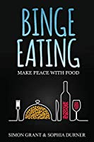 Binge Eating: Make Peace with Food