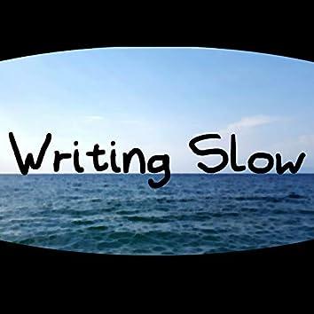 Writing Slow
