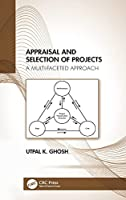 Appraisal and Selection of Projects: A Multi-faceted Approach