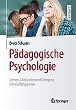 Pädagogische Psychologie: Lernen, Motivation und Umgang mit Auffälligkeiten