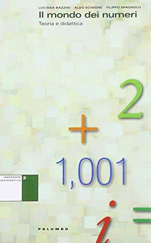 Il mondo dei numeri. Teoria e didattica