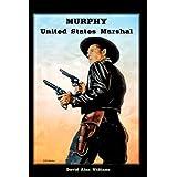 Murphy United States Marshal