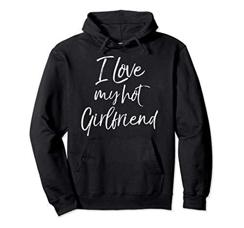 Cute Boyfriend Gift from Girlfriend I Love My Hot Girlfriend Pullover Hoodie