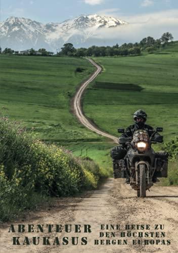 Abenteuer Kaukasus - eine Reise zu den höchsten Bergen Europas