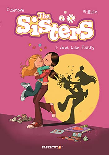 The Sisters Vol. 1: Just Like Family (The Sisters, 1)