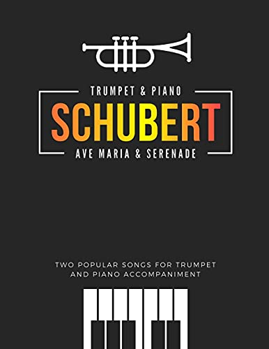 Schubert * Ave Maria & Serenade * Two Popular Songs for Trumpet and Piano...