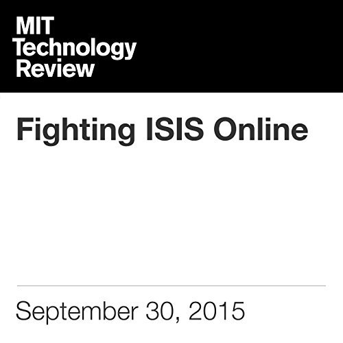 Fighting ISIS Online                   By:                                                                                                                                 David Talbot                               Narrated by:                                                                                                                                 Elizabeth Wells                      Length: 20 mins     Not rated yet     Overall 0.0