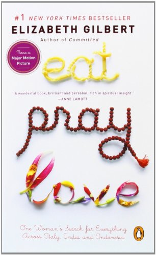 Eat, Pray, Love [Lingua Inglese]: One Woman's Search for Everything Across Italy, India and Indonesia (International Export Edition)