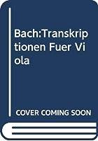 Bach:Transkriptionen Fuer Viola