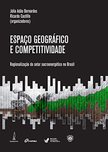 Espaço geográfico e competitividade: Regionalização do setor sucroenergético no Brasil