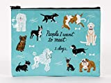 Blue Q Zipper Pouch, People I Want to Meet: Dogs. Great for...