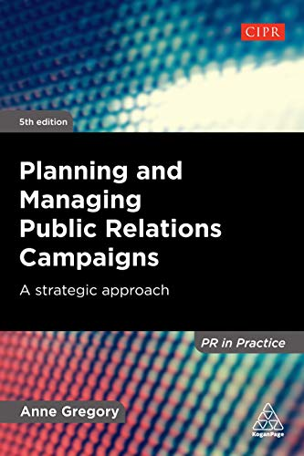 Planning and Managing Public Relations Campaigns: A Strategic Approach (English Edition)