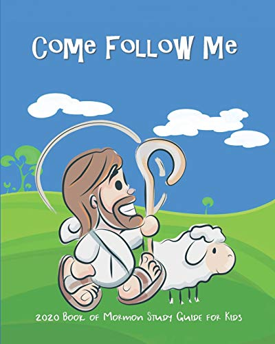 Come Follow Me 2020 Book of Mormon Study Guide For Kids: Fun Companion Guide For Kids Ages 3-8 to Doodle, Draw, or Take Notes -  Schmitt, Ash L, Paperback