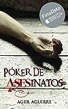 PÓKER DE ASESINATOS: Una novela policíaca con un final inesperado. Thriller FINALISTA del Premio Literario Amazon 2018 (THRILLER POLICÍACO 'KILLER CARDS'. ... en serie de la baraja de póker nº 1)