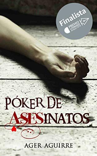 PÓKER DE ASESINATOS: Finalista del Premio Literario Amazon 2018 Una novela policíaca con un final inesperado. (KILLER CARDS nº 1)