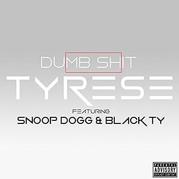 Dumb S**T (feat. Snoop Dogg & Black Ty)