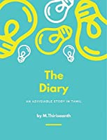 The Diary - An Advisiable Story in Tamil An Advisiable Story for Kids in Tamil