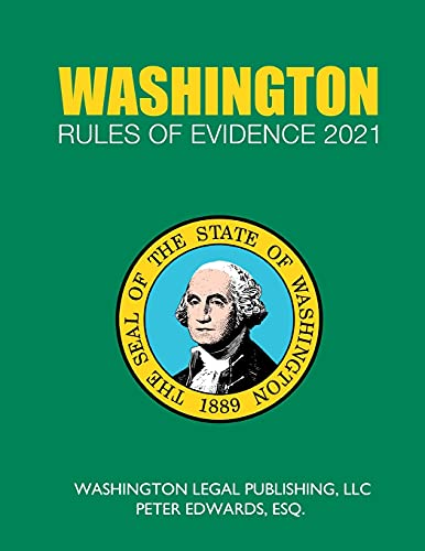 Compare Textbook Prices for Washington Rules of Evidence 2021: Complete Rules in Effect as of February 1, 2021 Washingoton Court Rules  ISBN 9798710791172 by Legal Publishing LLC, Washington,Edwards LLC, Peter