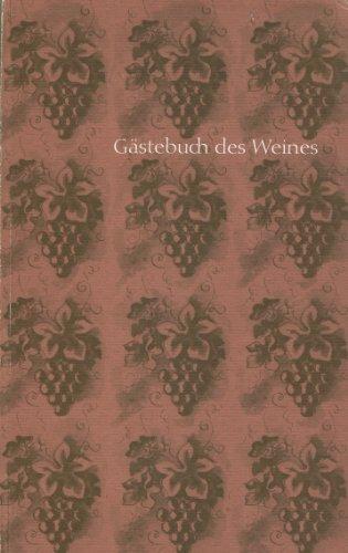 Gästebuch des Weines. Heiteres, Philosophisches, Vinologisches