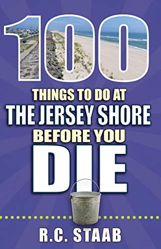 100 Things to Do at the Jersey Shore Before You Die (100 Things to Do Before You Die)