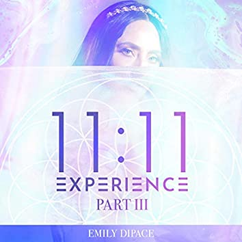 11:11 Experience, Pt. 3
