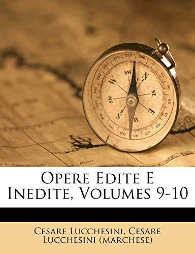 Opere Edite E Inedite, Volumes 9-10
