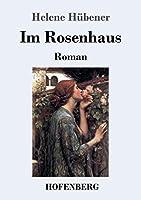 Im Rosenhaus: Roman