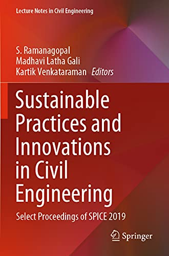 Sustainable Practices and Innovations in Civil Engineering: Select Proceedings of SPICE 2019 (Lecture Notes in Civil Engineering, 79)