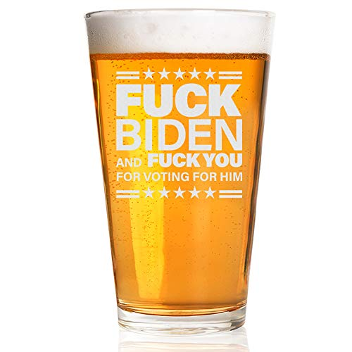45TH PRESIDENT BEER PINT GLASS   16oz Restaurant Quality Drinking Glassware   Made in USA (FUCK BIDEN and FUCK YOU FOR VOTING FOR HIM)