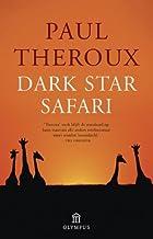 Dark Star Safari: een reis van Caïro naar Kaapstad: een reis van Cairo naar Kaapstad (Dutch Edition)