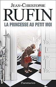 La princesse au petit moi par Jean-Christophe Rufin