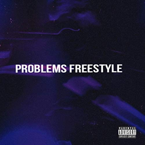 Problems Freestyle [Explicit]