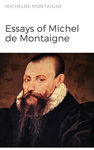 Essays of Michel de Montaigne (English Edition)