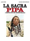 La sacra pipa. I sette riti dei Sioux Oglala