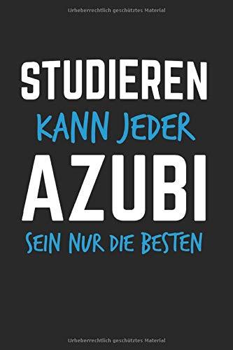 Studieren Kann Jeder Azubi Sein Nur Die Besten: Azubi 2020 & Lehrling Notizbuch 6'x9' Handwerker Geschenk für Auszubildender & Lehrlinge & Azubis