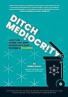 Ditch Mediocrity