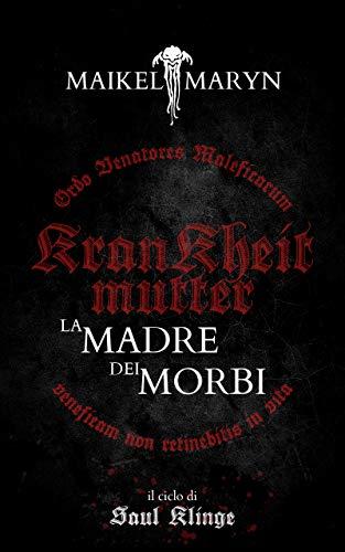 KRANKHEITMUTTER - La Madre dei Morbi: Racconto Dark Fantasy, Avventura, Sword And Sorcery, Grimdark