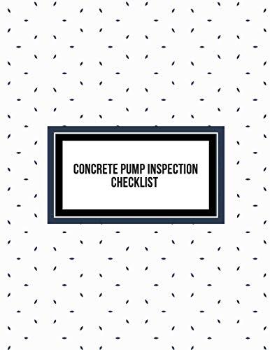 Concrete Pump Inspection Checklist: Concrete Pump Activity Log Journal  Construction Site Inspection Checklist  for Check, Repair & Safety Notes.
