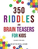 350 Riddles and Brain Teasers for Kids: Games for Kids
